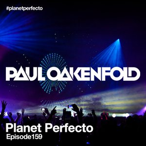 Planet Perfecto ft. Paul Oakenfold: Radio Show 159