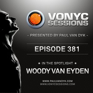 Paul van Dyk's VONYC Sessions 381 – Woody van Eyden