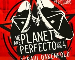 WE ARE PLANET PERFECTO, VOL. 4 – #FULLONFLUORO – PAUL OAKENFOLD
