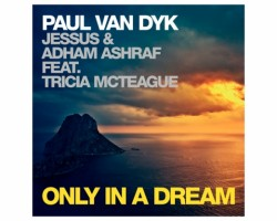 "PAUL VAN DYK PRESENTA ""ONLY IN A DREAM"""