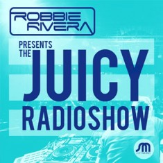 Robbie Rivera – The Juicy Show – 16-DEC-2014