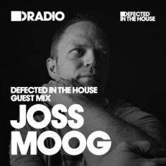 Defected In The House Radio 28.03.16 Guest Mix Joss Moog
